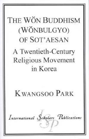 The Won Buddhism (Wonbulgyo) of Sot'aesan
