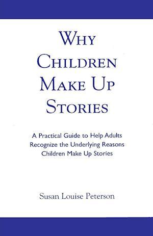 WHY CHILDREN MAKE UP STORIES PB