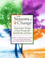 The Seasons of Change (Using Natures Wisdom to Grow Through Lifes Inevitable Ups)