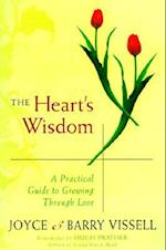 The Hearts Wisdom (Practical Guide to Growing Through Love)