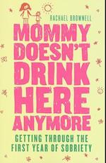 Mommy Doesn't Drink Here Anymore