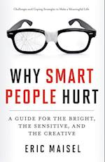 Why Smart People Hurt af Eric Maisel
