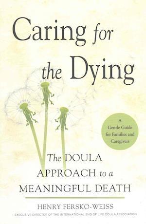 Bog, hardback Caring for the Dying af Lcsw , Henry Fersko-Weiss