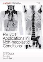 PET CT Applications in Non-Neoplastic Conditions (Annals of the New York Academy of Sciences)