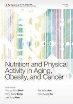 Nutrition and Physical Activity in Aging, Obesity, and Cancer (Annals of the New York Academy of Sciences)
