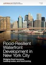 Flood-Resilient Waterfront Development in New York City (Annals of the New York Academy of Sciences, nr. 1227)