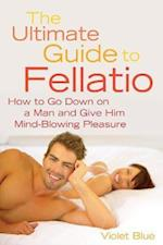 The Ultimate Guide to Fellatio (Ultimate Guides Series)