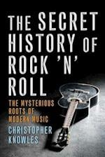 The Secret History of Rock 'n' Roll af Christopher Knowles