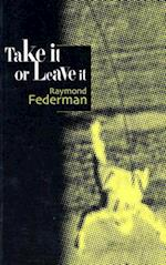 Take It or Leave It af Raymond Federman