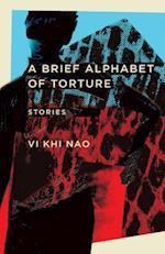 A Brief Alphabet of Torture af Vi Khi Nao