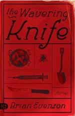 The Wavering Knife af Brian Evenson