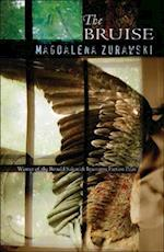 The Bruise af Magdalena Zurawski