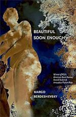 Beautiful Soon Enough af Margo Berdeshevsky