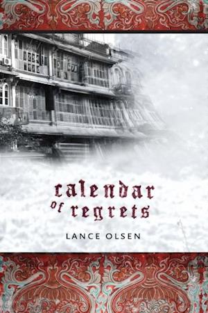 Calendar of Regrets af Lance Olsen
