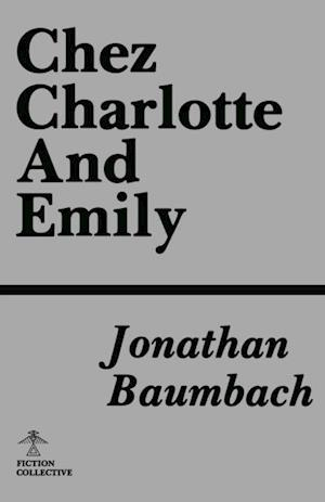 Chez Charlotte and Emily af Jonathan Baumbach