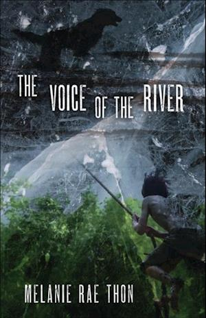 Voice of the River af Melanie Rae Thon