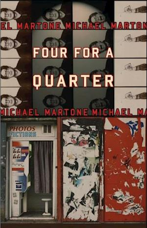 Four for a Quarter af Michael Martone