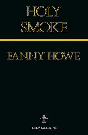 Holy Smoke af Fanny Howe