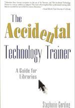 The Accidental Technology Trainer af Stephanie K. Gerding