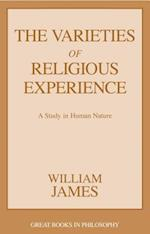 The Varieties of Religious Experience (Great Books in Philosophy)