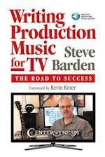 BARDEN STEVE WRITING PRODUCTION MUSIC FOR TV BOOK/AUDIO ONLINE