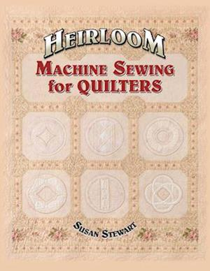 Heirloom Machine Sewing for Quilters [With Templates]