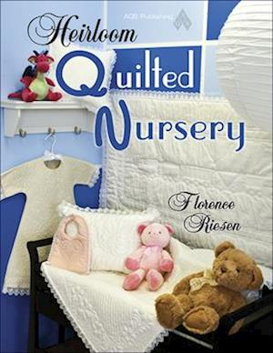Heirloom Quilted Nursery [With CDROM and Pattern(s)]