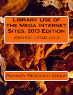 Library Use of the Mega Internet Sites, 2013 af Primary Research Group