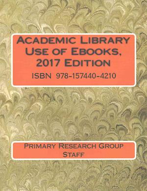 Bog, paperback Academic Library Use of Ebooks af Primary Research Group