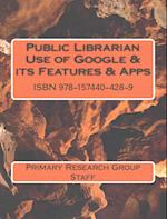 Public Librarian Use of Google & Its Features & Apps