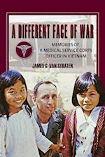 A Different Face of War (North Texas Military Biography and Memoir)