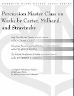 Percussion Masterclass on Works by Carter, Milhaud and Stravinsky (Meredith Music Master Class)