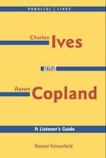 Charles Ives and Aaron Copland - A Listener's Guide