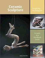 Ceramic Sculpture (Ceramic Arts Handbook)