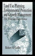 Land Use Planning, Environmental Protection, and Growth Management