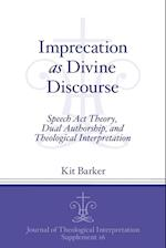 Imprecation as Divine Discourse: Speech Act Theory, Dual Authorship, and Theological Interpretation