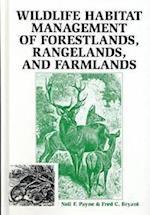 Wildlife Habitat Management of Forestlands, Rangelands, and Farmlands