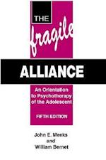 The Fragile Alliance (Orientation to Psychotherapy of the Adolescent)