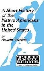 A Short History of the Native Americans in the United States (The Anvil Series)