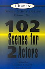 102 Scenes for Two Actors (The Ultimate Scene Study Series Volume 2, nr. 2)