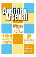 Audition Arsenal for Men in Their 20s (Monologue Audtion Series)