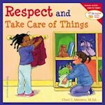 Respect and Take Care of Things (Learning to Get Along)