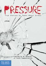 Pressure (Real Teen Voices)