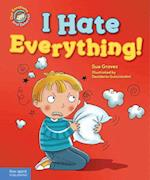 I Hate Everything! (Our Emotions and Behavior)