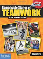 Remarkable Stories of Teamwork (Count on Me Sports)