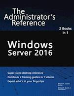 Windows Server 2016: The Administrator's Reference af William Stanek