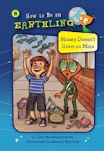 Money Doesn't Grow on Mars (How to Be an Earthling, nr. 8)