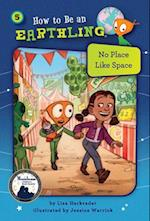 No Place Like Space (How to Be an Earthling, nr. 5)