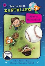 Alien in the Outfield (How to Be an Earthling, nr. 6)