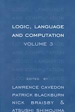 Logic, Language and Computation, Volume 3 (Logic Language Computation Paperback, nr. 3)
